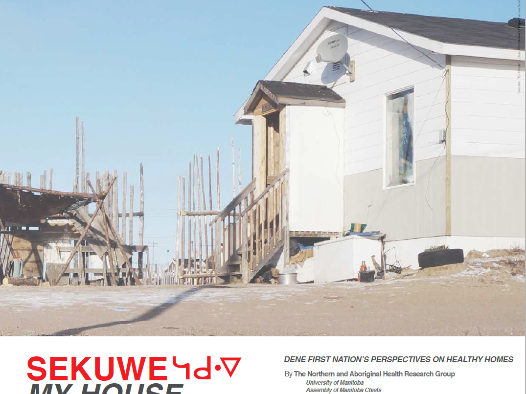 Sekuwe - Dene First Nation's Perspective on Healthy Homes